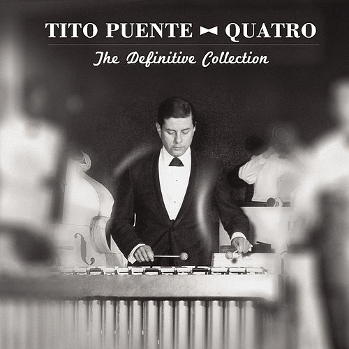 Play & Download Quatro: The Definitive Collection by Tito Puente | Napster