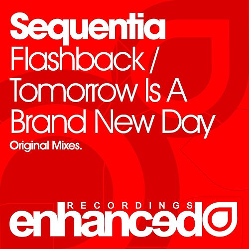 Flashback / Tomorrow Is A Brand New Day - Single by Sequentia