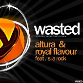 Play & Download Wasted (feat. S la Rock) by Altura | Napster