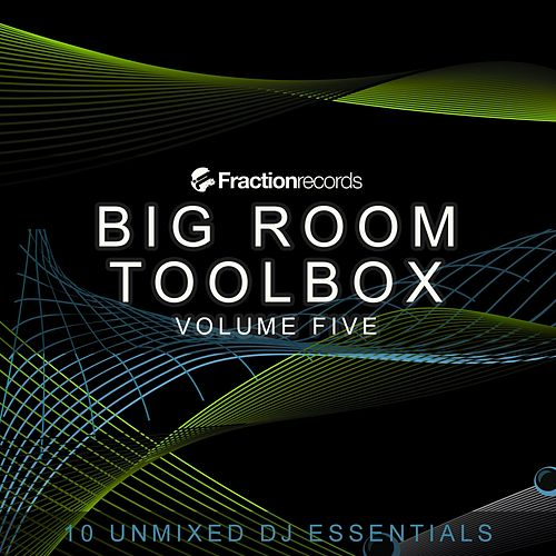 Play & Download Fraction Records, Big Room Toolbox Volume Five - EP by Various Artists | Napster