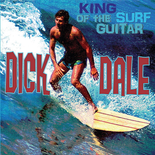 King of the Surf Guitar by Dick Dale