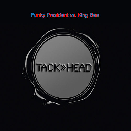 Play & Download Funky President vs. King Bee by Tackhead | Napster