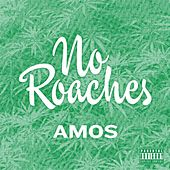 Play & Download No Roaches - Single by Amos | Napster
