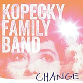 Play & Download Change by Kopecky Family Band | Napster