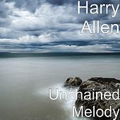 Play & Download Unchained Melody by Harry Allen | Napster
