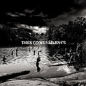 Play & Download Then Comes Silence by Then Comes Silence | Napster