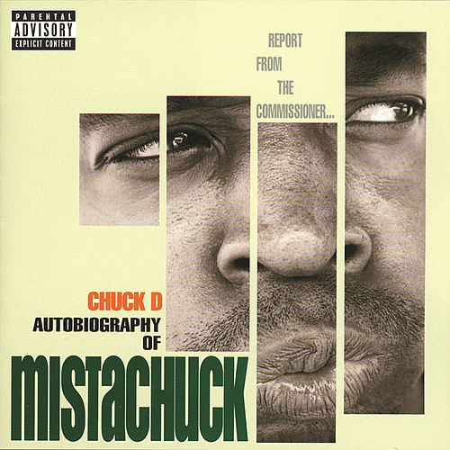 Play & Download Autobiography Of Mistachuck by Chuck D | Napster
