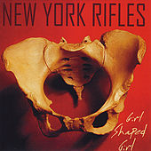 Girl Shaped Girl by New York Rifles