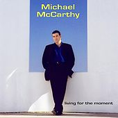 Play & Download Living for the Moment by Michael McCarthy | Napster