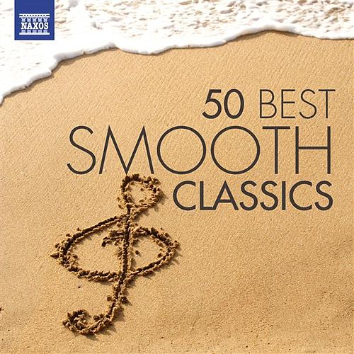 Play & Download 50 Best Smooth Classics by Various Artists | Napster
