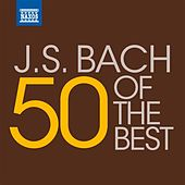 Play & Download 50 of the Best: J.S. Bach by Various Artists | Napster