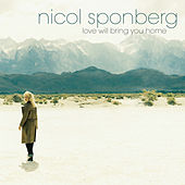 Play & Download Love Will Bring You Home (Remixes) by Nicol Sponberg | Napster