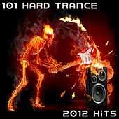 101 Hard Trance Hits (Best of Top Electronic Dance, Acid, Techno, House, Rave Anthems, Goa Psytrance, Hard Dance) by Various Artists
