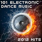 Play & Download 101 Electronic Dance Music 2012 Hits (Best of Top Electronica, Prog, Acid, Techno, House, Rave Anthem, Goa Psytrance, Hard Dance) by Various Artists | Napster