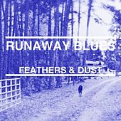 Play & Download Runaway Blues by Feathers | Napster