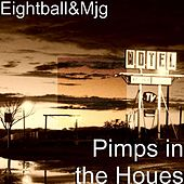 Play & Download Pimps in the Houes by 8Ball and MJG | Napster