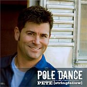Play & Download Pole Dance by PETE [stringfellow] | Napster