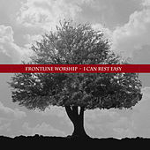 I Can Rest Easy by Frontline Worship