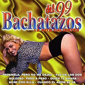 Bachatazos del 99 by Various Artists