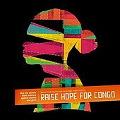 Play & Download Raise Hope For The Congo by Various Artists | Napster