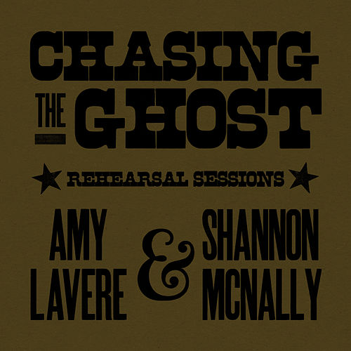 Chasing The Ghost Rehearsal Sessions by Amy LaVere