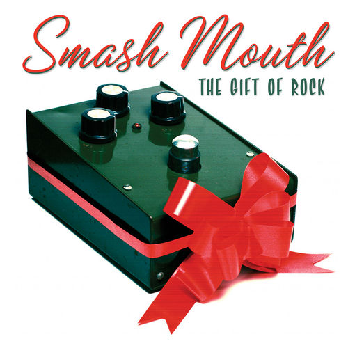 Play & Download The Gift Of Rock by Smash Mouth | Napster