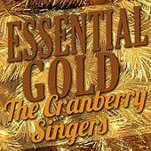 Essential Gold – The Cranberry Singers by Cranberry Singers