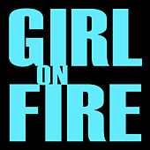 Girl On Fire - Single by Hip Hop's Finest