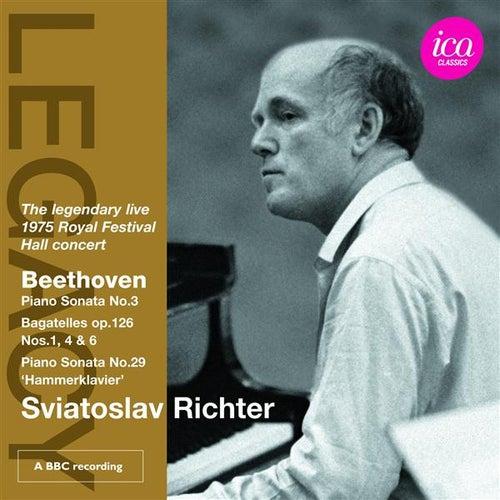 Beethoven: Piano Sonata No. 3 - Bagatelles, Op. 126, Nos. 1, 4 & 6 - Piano Sonata No. 29, 'Hammerklavier' by Sviatoslav Richter