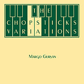 Play & Download The Chopsticks Variations by Margo Guryan | Napster