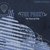 Play & Download The Future of Folly (Remastered) by Proxy | Napster