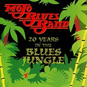 Play & Download 20 Years in the Blues Jungle by Mojo Blues Band | Napster