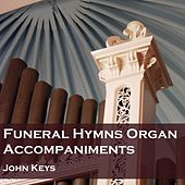 Play & Download Funeral Hymns Organ Accompaniments by John Keys | Napster