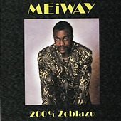 Play & Download 200% Zoblazo by Meiway | Napster