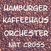 Play & Download Hamburger Kaffeehaus Orchester by Nat Cross | Napster