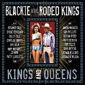 Play & Download Kings And Queens Deluxe Edition by Blackie and the Rodeo Kings | Napster