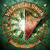 Play & Download You Can't Hide The Sun by We Are The Union | Napster
