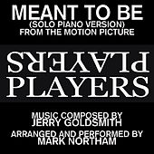 Meant To Be-Solo Piano Version (Love theme from the 1979 Motion Picture score for the film