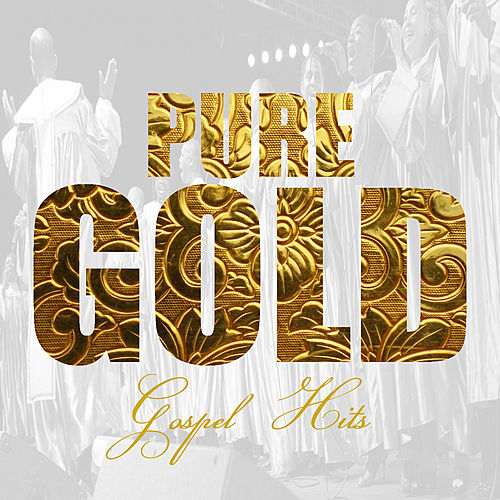 Play & Download Pure Gold - Gospel Hits by Various Artists | Napster