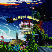 Play & Download My Hood Anthem by Climber | Napster