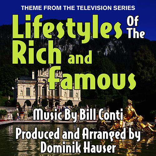 Play & Download Lifestyles of the Rich and Famous - Theme from the Television Series (Single - Cover) by Dominik Hauser | Napster