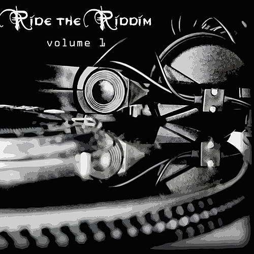 Ride The Riddim Vol 1 by Various Artists