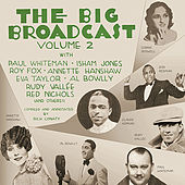 The Big Broadcast, Volume 2: Jazz and Popular Music of the 1920s and 1930s by Various Artists