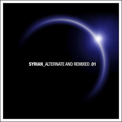 Play & Download Alternate and Remixed .01 by Syrian | Napster