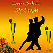 Play & Download Lovers Rock For Big People by Various Artists | Napster