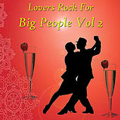 Play & Download Lovers Rock For Big People Vol 2 by Various Artists | Napster