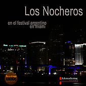 Play & Download Los Nocheros, en el Festival Argentino de Miami  (Live) by Los Nocheros | Napster