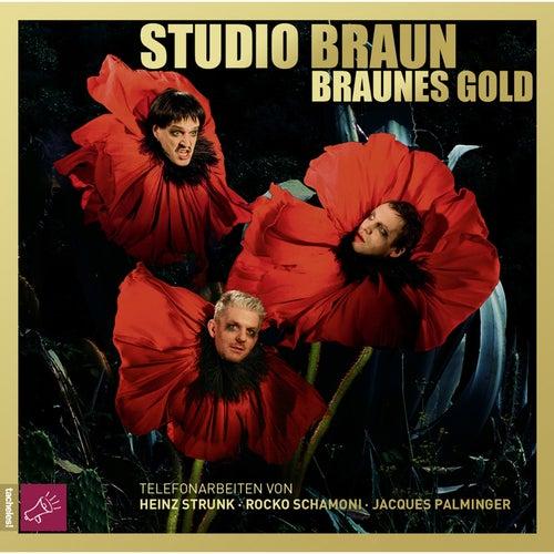 Play & Download Braunes Gold by STUDIO BRAUN | Napster