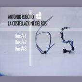 La Costellazione Del Ros by Antonio Ruscito
