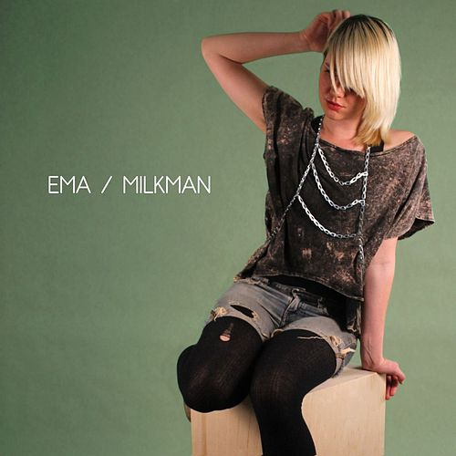 Play & Download Milkman - Single by EMA | Napster